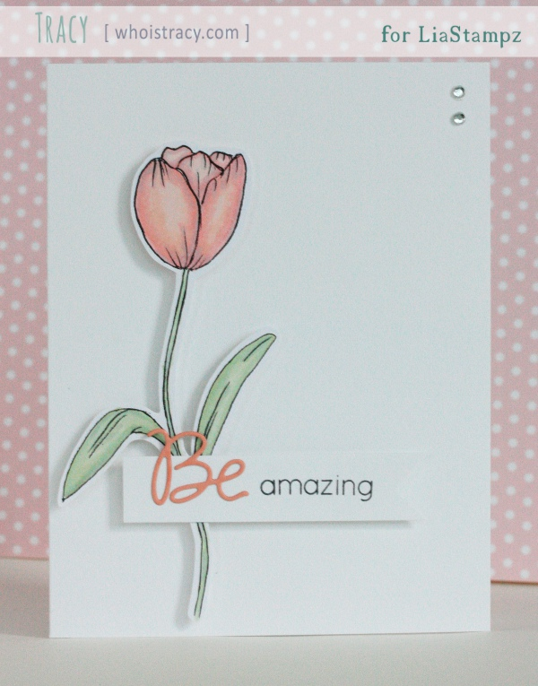 Amazing Tulip card by Tracy Schultz @whoistracy.com